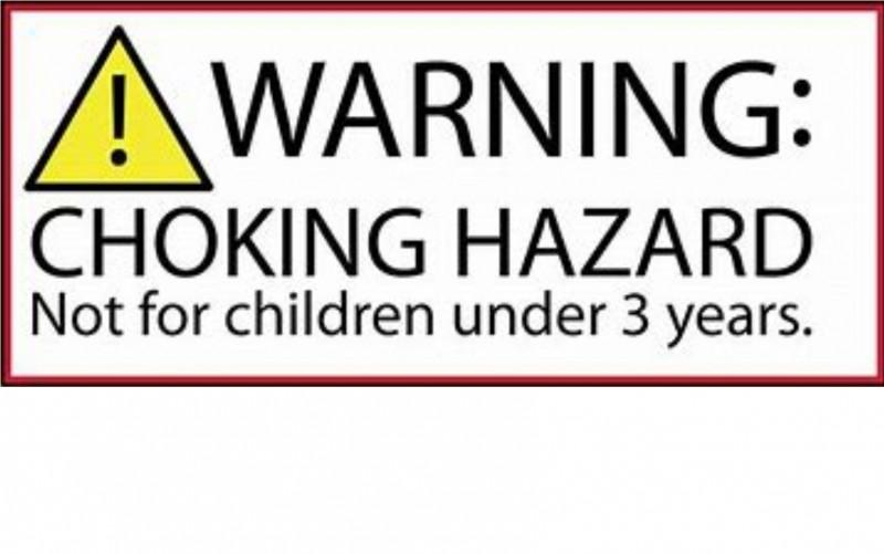 reminder to safeguard children against potential choking hazards