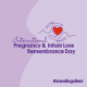 Pregnancy and Infant Loss Remembrance Day 2021